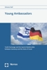 Young Ambassadors. Youth Exchange and the Special Relationship between Germany and the State of Israel